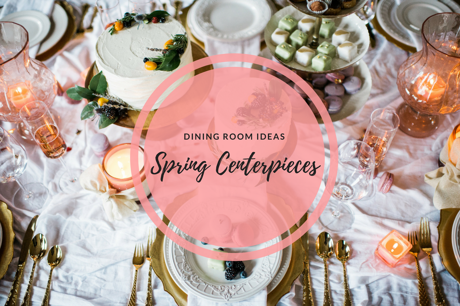 7 Dining Room Centerpieces Thatll Make Your Table Shine This Spring Lighting