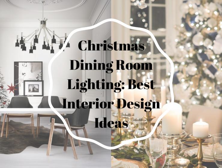 Christmas Dining Room Lighting_ Best Interior Design Ideas
