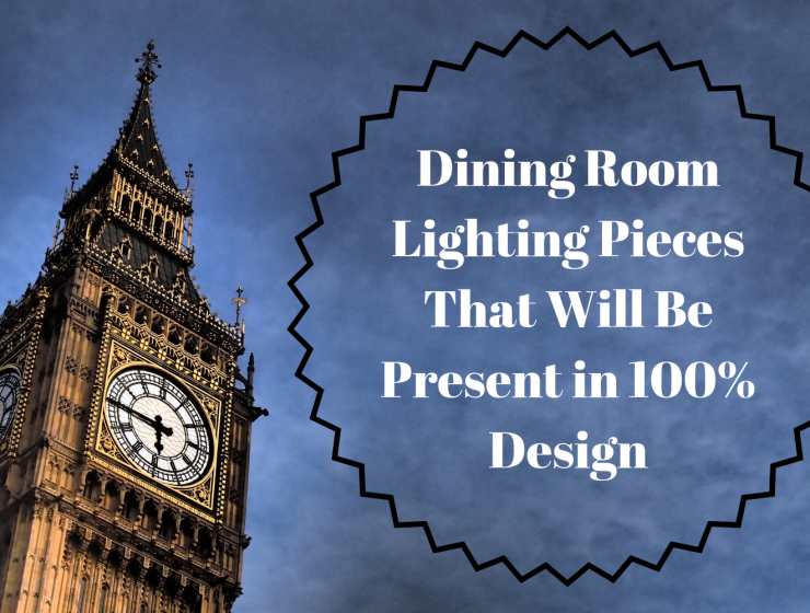 Dining Room Lighting Pieces That Will Be Present in 100% Design