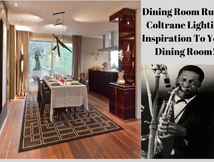 Dining Room Rules_ Coltrane Lighting Inspiration To Your Dining Room!