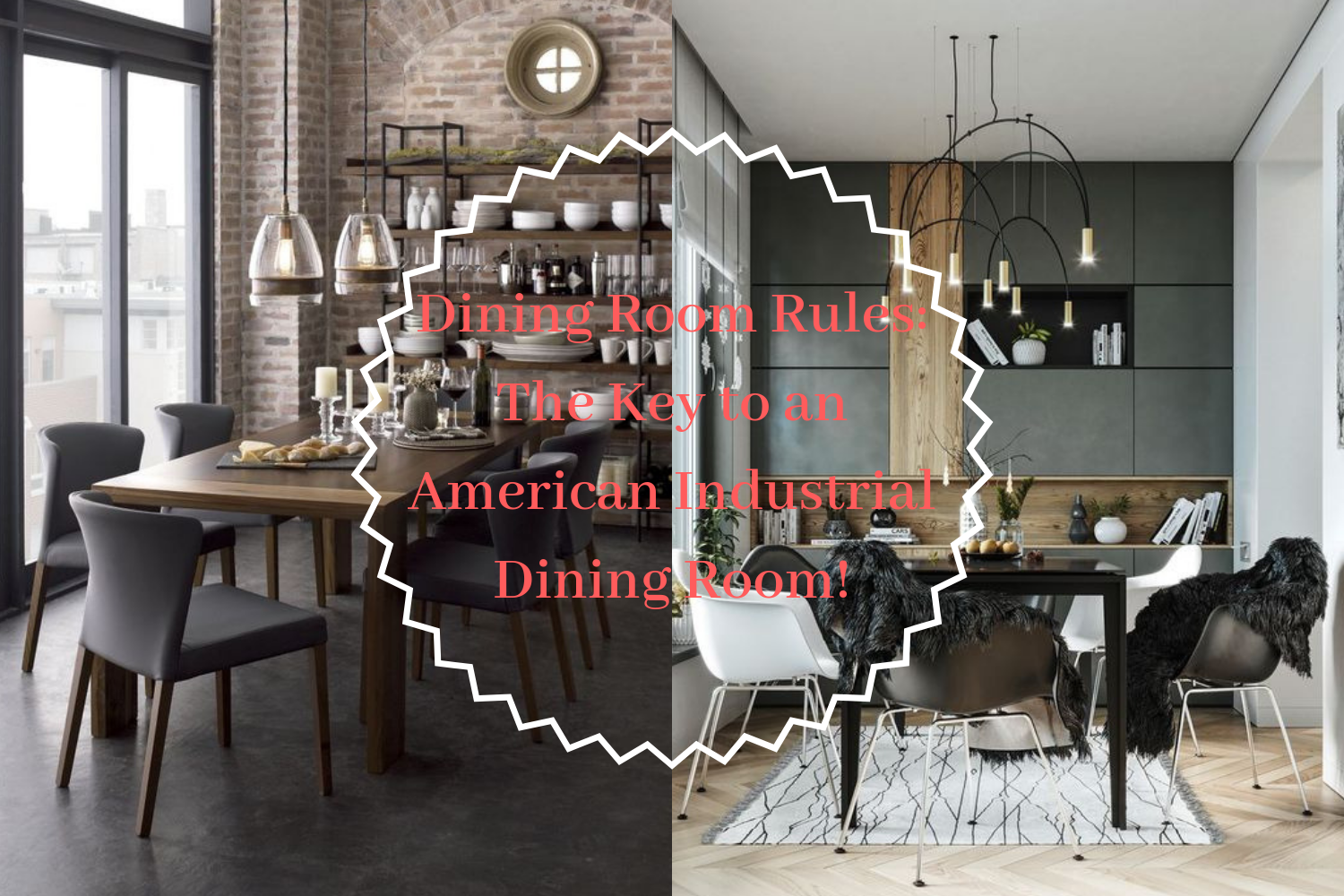 Dining Room Rules_ The Key to an American Industrial Dining Room!