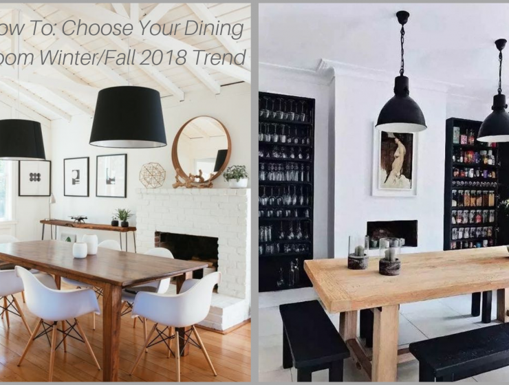 How To Choose Your Dining Room Winter Fall 2018 Trend