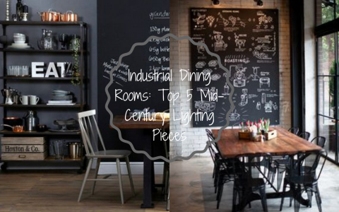 Industrial Dining Rooms_ Top 5 Mid-Century Lighting Pieces