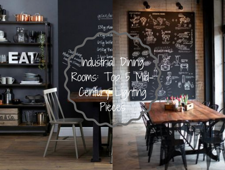 Industrial Dining Rooms_ Top 5 Mid-Century Lighting Pieces