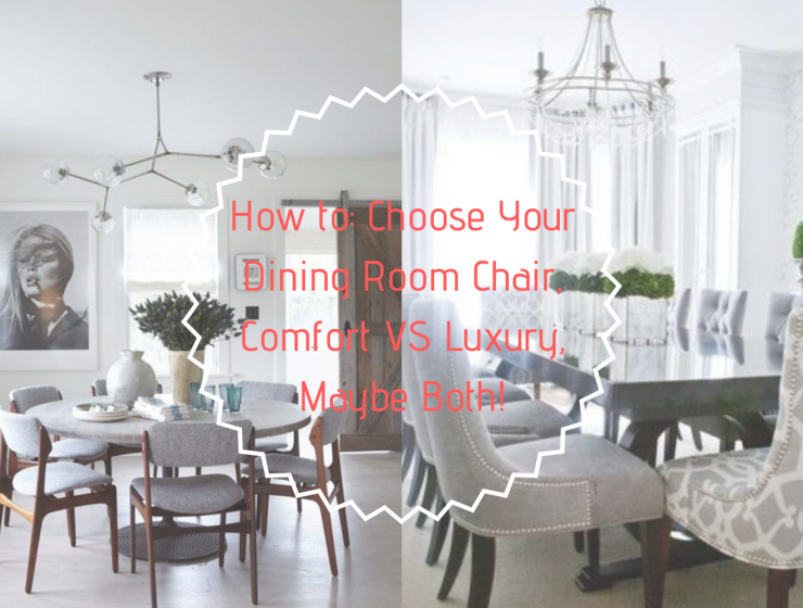 How to_ Choose Your Dining Room Chair, Comfort VS Luxury, Maybe Both!