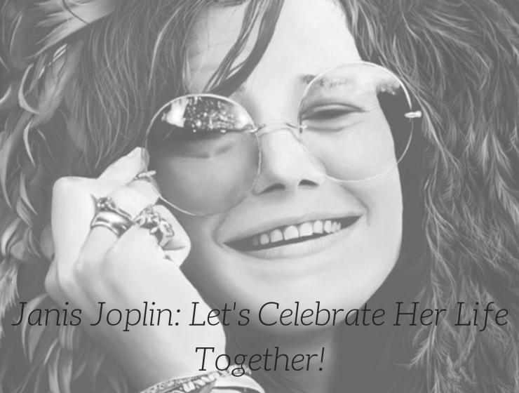 Janis Joplin_ Let's Celebrate Her Life Together!