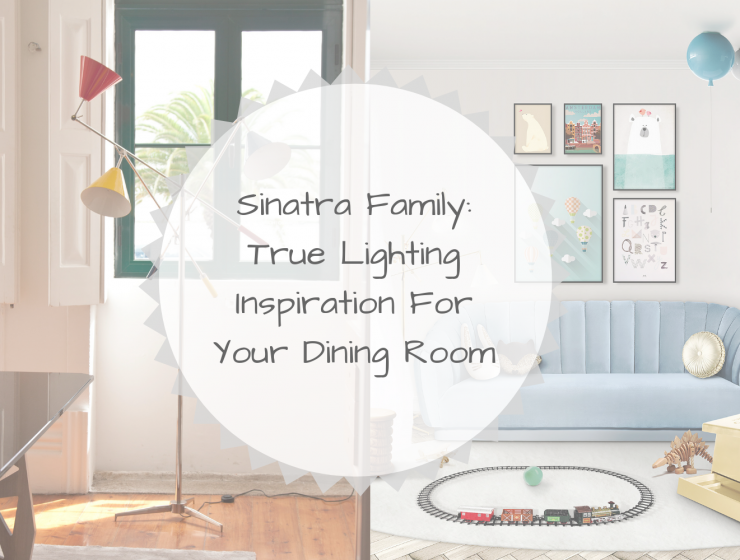 Sinatra Family_ True Lighting Inspiration For Your Dining Room
