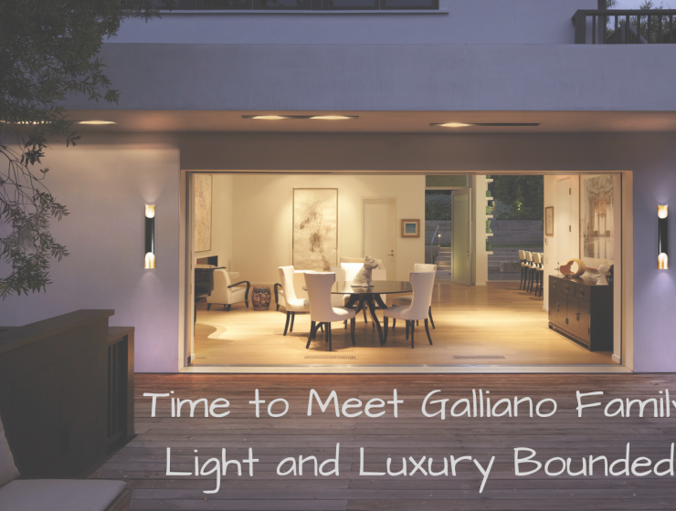 Time to Meet Galliano Family_ Light and Luxury Bounded!