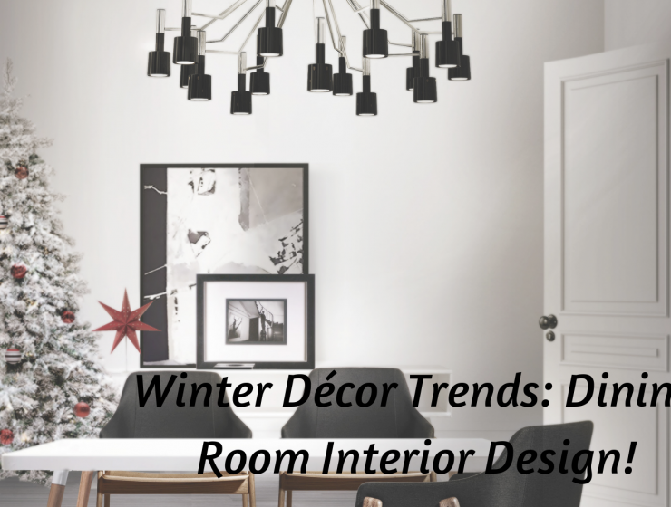 Winter Décor Trends_ Dining Room Interior Design!