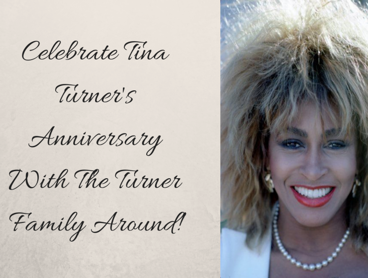 Celebrate Tina Turner's Anniversary With The Turner Family Around!