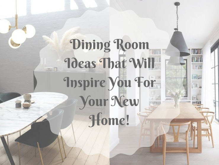 Dining Room Ideas That Will Inspire You For Your New Home!