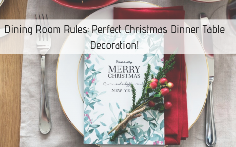 Dining Room Rules_ Perfect Christmas Dinner Table Decoration!