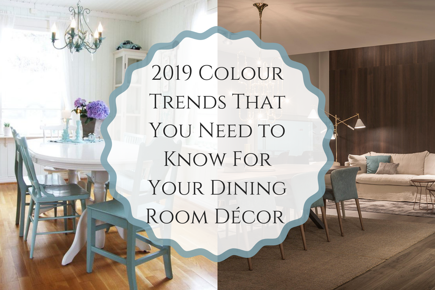 2019 Colour Trends That You Need To Know For Your Dining Room Decor
