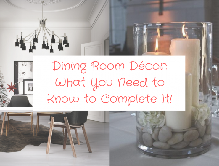 Dining Room Décor_ What You Need to Know to Complete It!