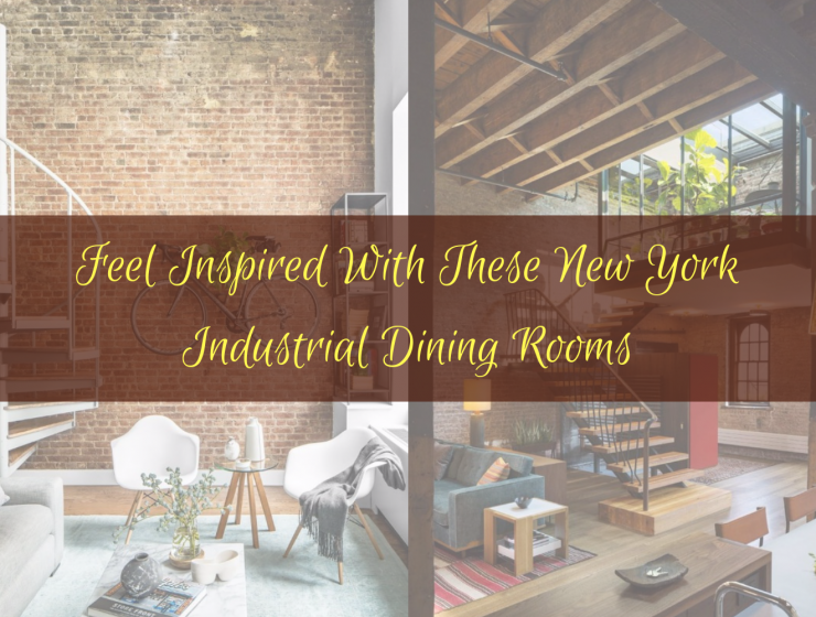 Feel Inspired With These New York Industrial Dining Rooms