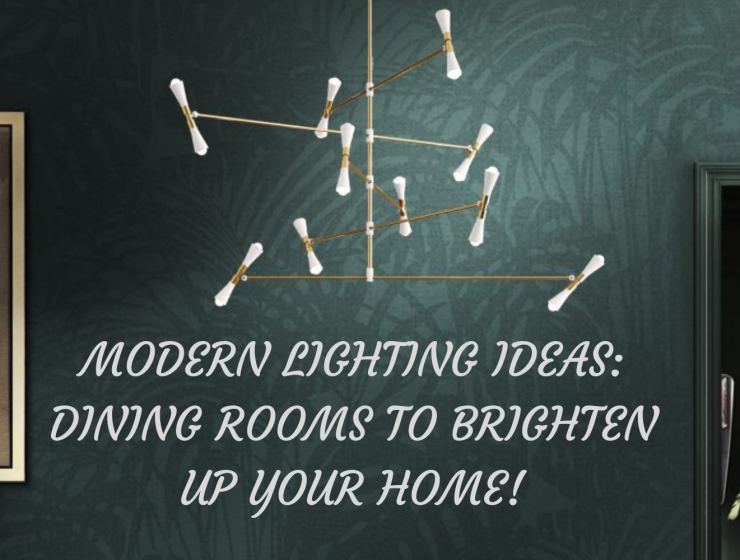 MODERN LIGHTING IDEAS_ DINING ROOMS TO BRIGHTEN UP YOUR HOME!