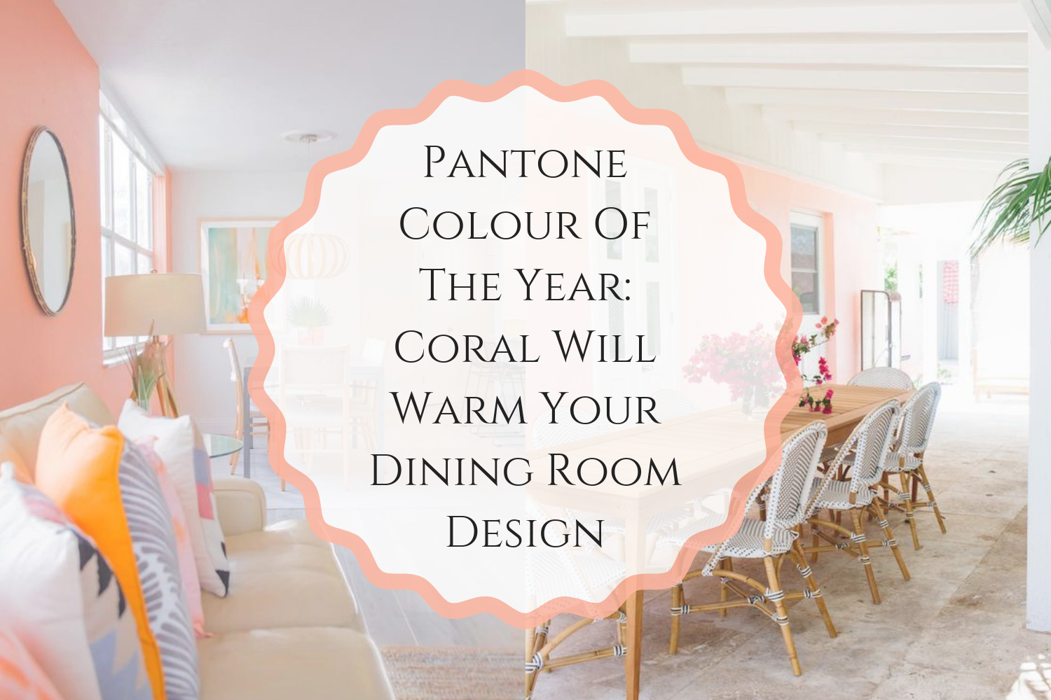 Pantone Colour Of The Year_ Coral Will Warm Your Dining Room Design (1)