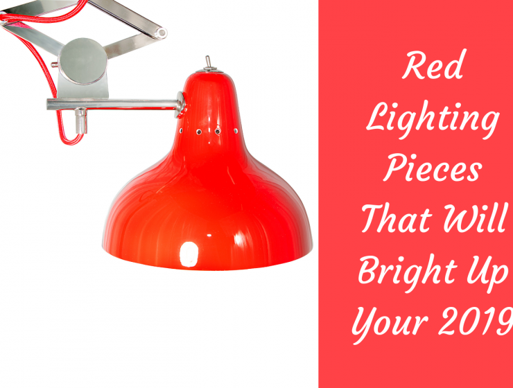 Red Lighting Pieces That Will Bright Up Your 2019