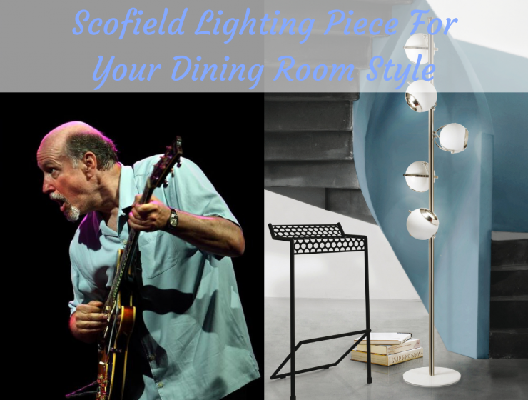 Scofield Lighting Piece For Your Dining Room Style