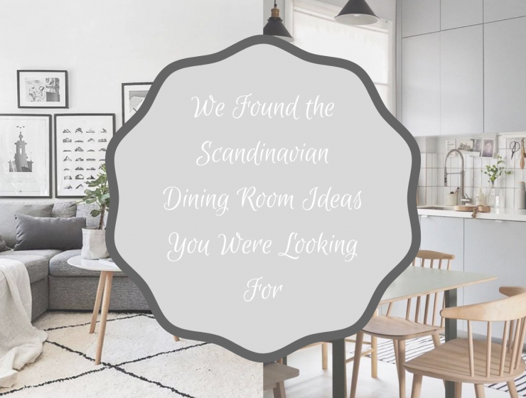 We Found the Scandinavian Dining Room Ideas You Were Looking For