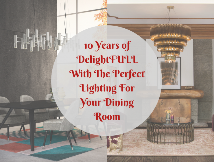 10 Years of DelightFULL With The Perfect Lighting For Your Dining Room