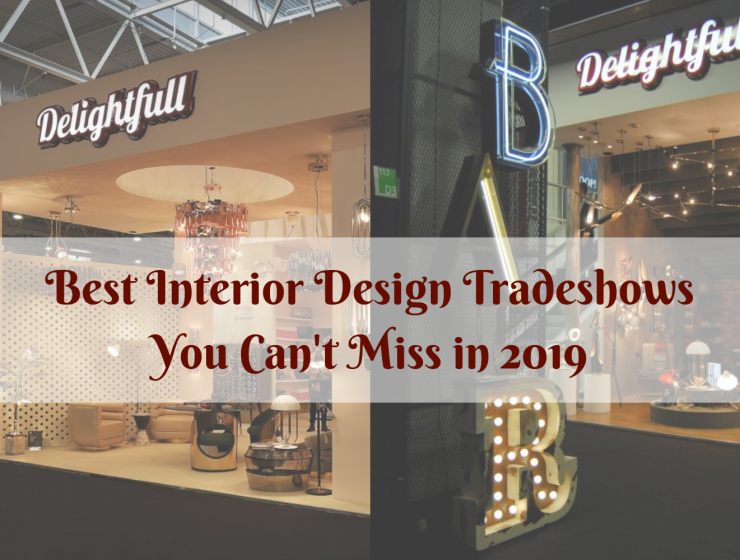Best Interior Design Tradeshows You Can't Miss in 2019
