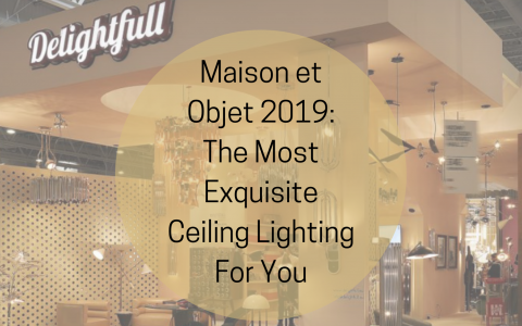 Maison et Objet 2019_ The Most Exquisite Ceiling Lighting For You