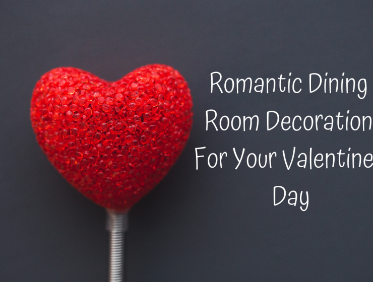 Romantic Dining Room Decoration For Your Valentines Day