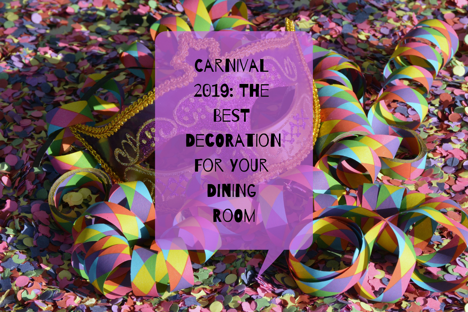 Carnival 2019_ The Best Decoration For Your Dining Room