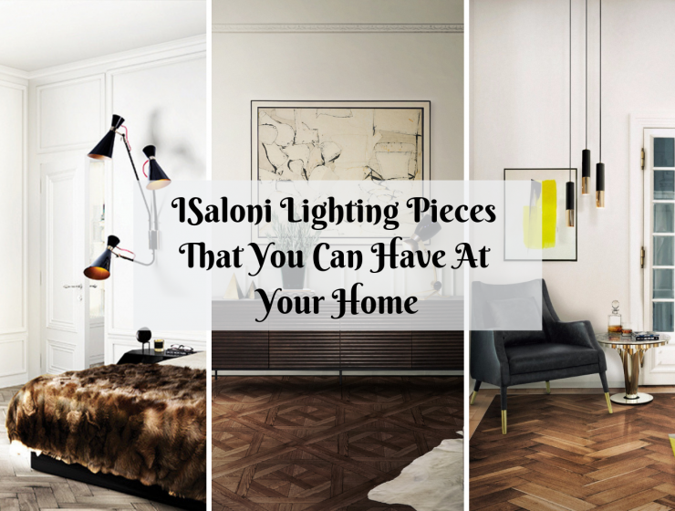 ISaloni Lighting Pieces That You Can Have At Your Home