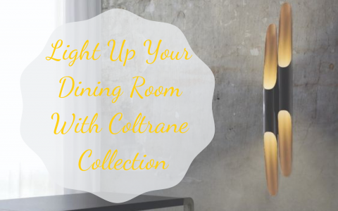 Light Up Your Dining Room With Coltrane Collection