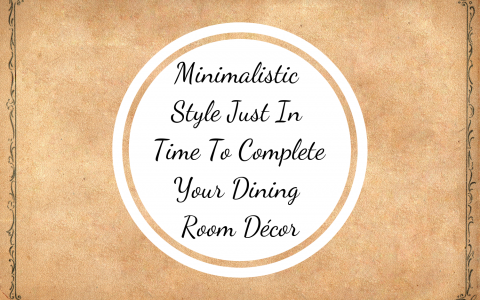 Minimalistic Style Just In Time To Complete Your Dining Room Décor