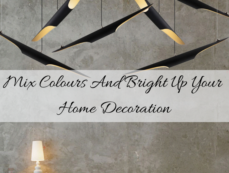 Mix Colours And Bright Up Your Home Decoration