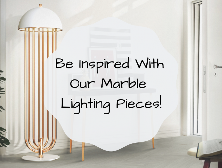 Be Inspired With Our Marble Lighting Pieces!