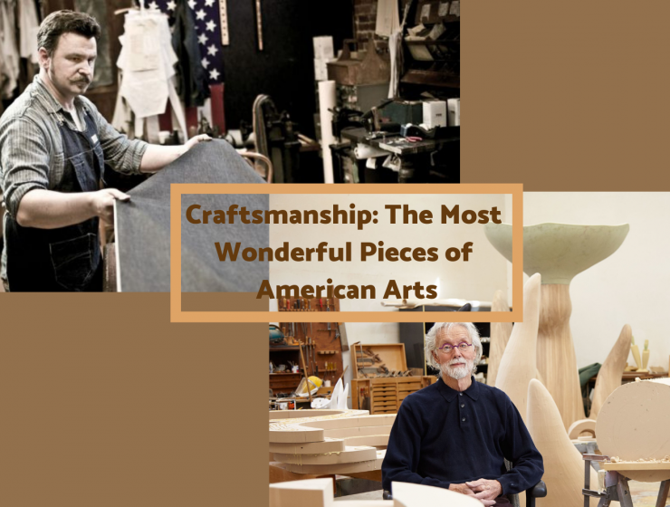 Craftsmanship_ The Most Wonderful Pieces of American Arts