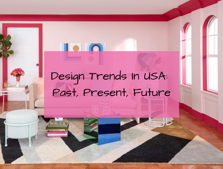 Design Trends In USA_ Past, Present, Future