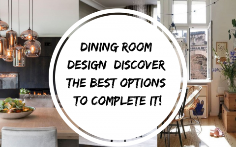 Dining Room Design_ Discover The Best Options To Complete It!