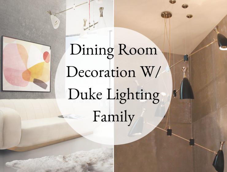 Dining Room Decoration W_ Duke Lighting Family