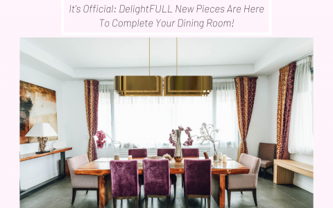 It's Official_ DelightFULL New Pieces Are Here To Complete Your Dining Room!