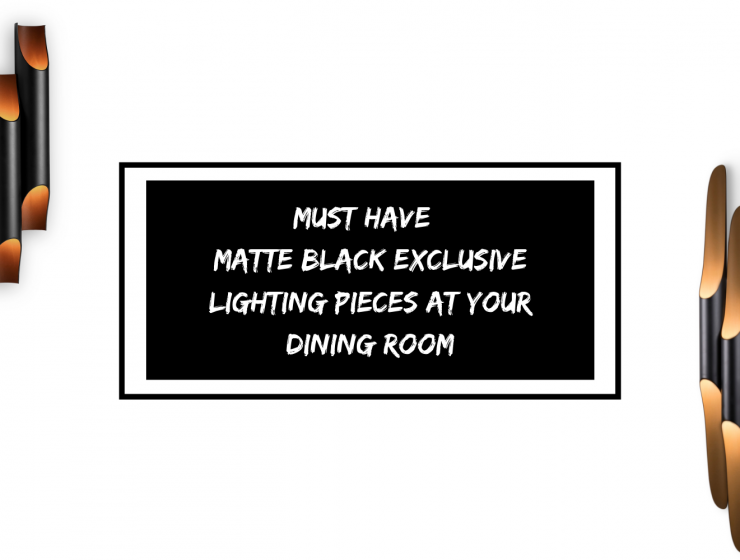 Must Have_ Matte Black Exclusive Lighting Pieces At Your Dining Room