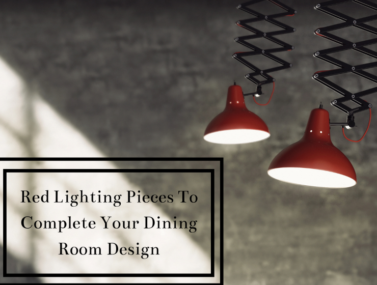 Red Lighting Pieces To Complete Your Dining Room Design