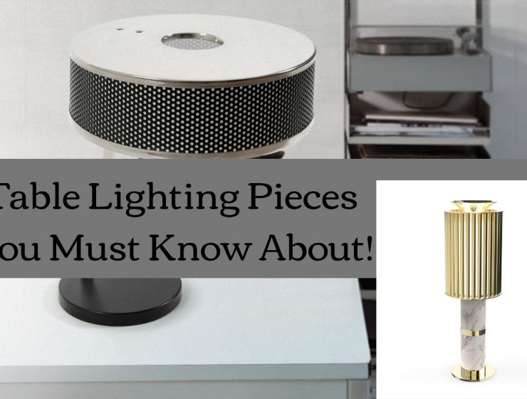 Table Lighting Pieces You Must Know About!