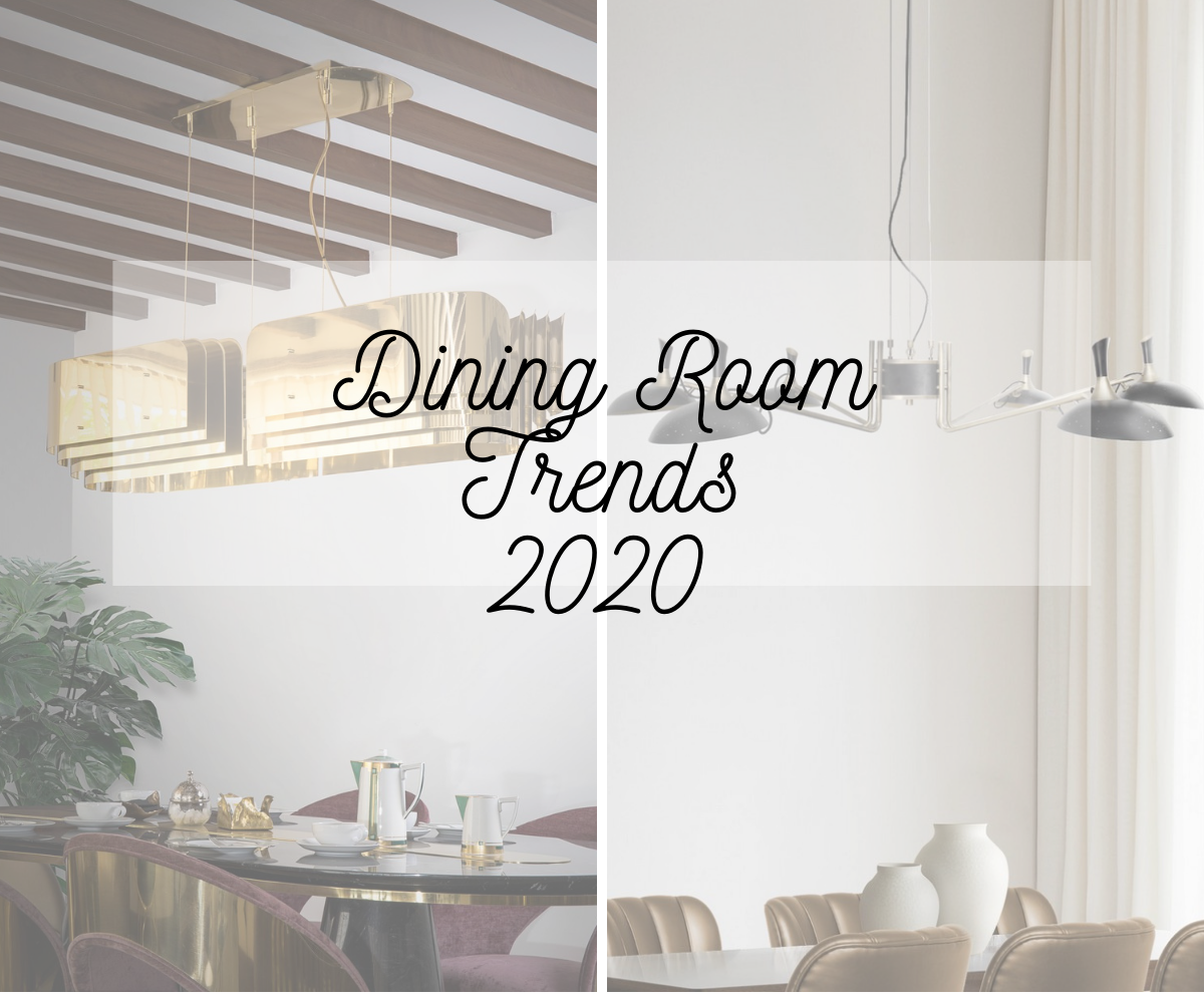 2020 Dining Room Design Trends Ideas You Now Know Dining
